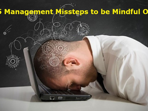 5 Management Missteps to be Mindful of