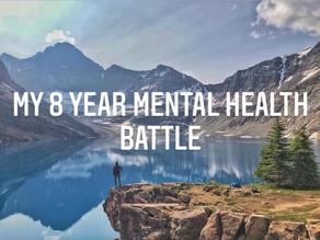 My 8 Year Mental Health Battle