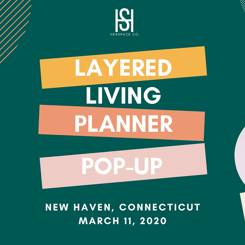 Layered Living Planner Pop-Up : New Haven, Connecticut