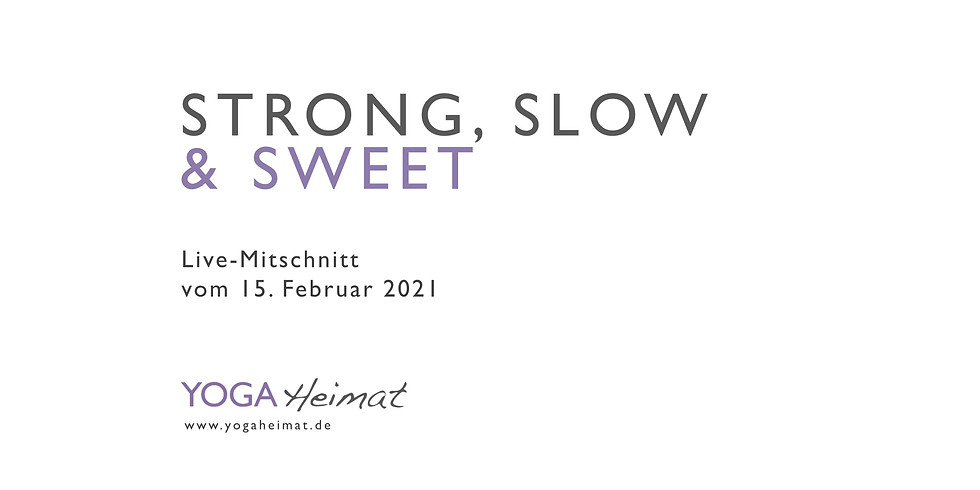 Strong, slow, sweet