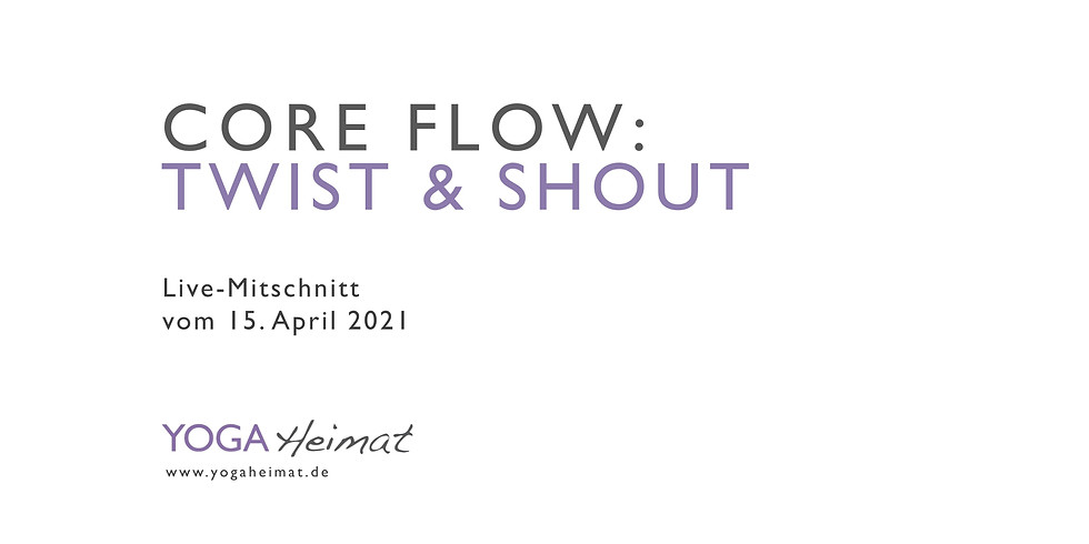Core Flow: twist & shout