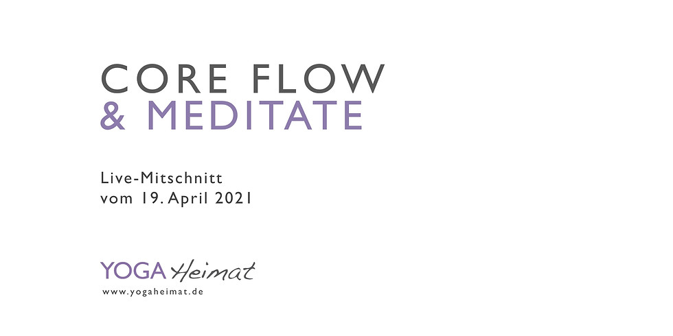 Core Flow & Meditate