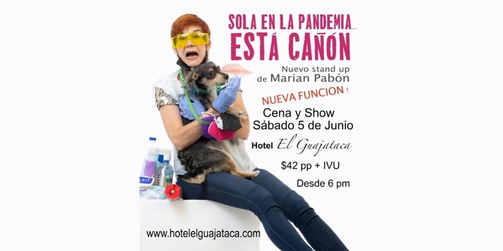 Segunda Función  Marian Pabón   SOLA EN LA PANDEMIA... ESTÁ CAÑON