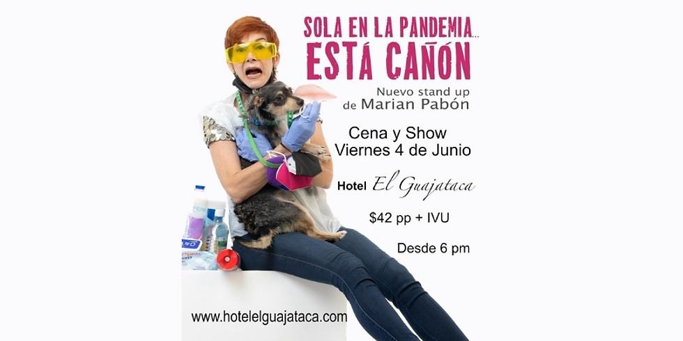 Marian Pabón | SOLA EN LA PANDEMIA... ESTÁ CAÑON