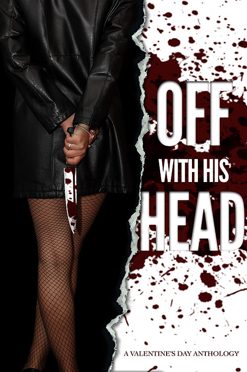 Off With His Head Anthology