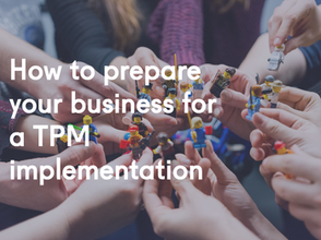 How to prepare your business for a TPM implementation