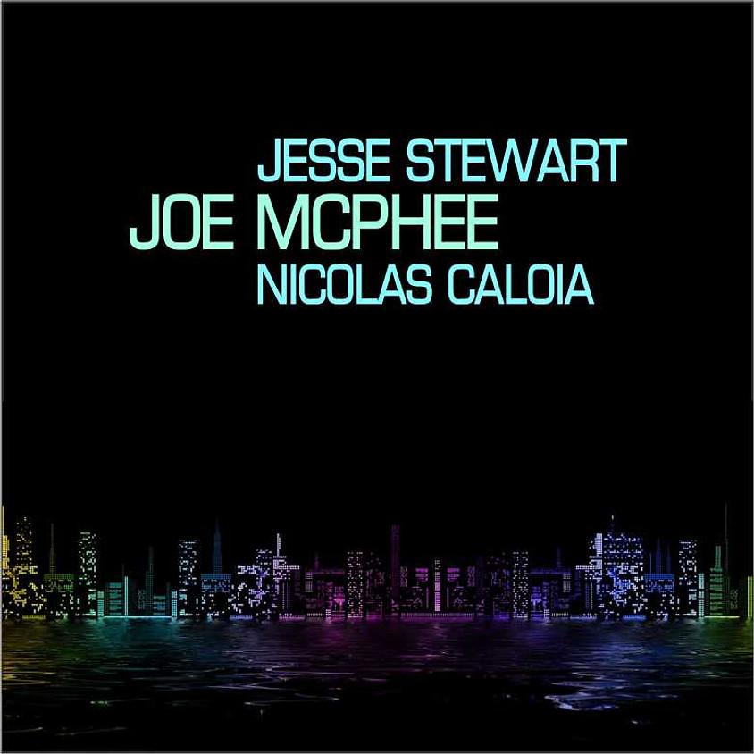 7:00 PM Jesse Stewart-Joe McPhee-Nicolas Caloia