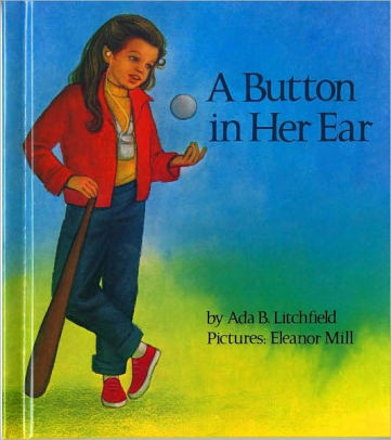 The cover of A Button in Her Ear written by Ada B. Litchfield and illustrated by Eleanor Mill.
