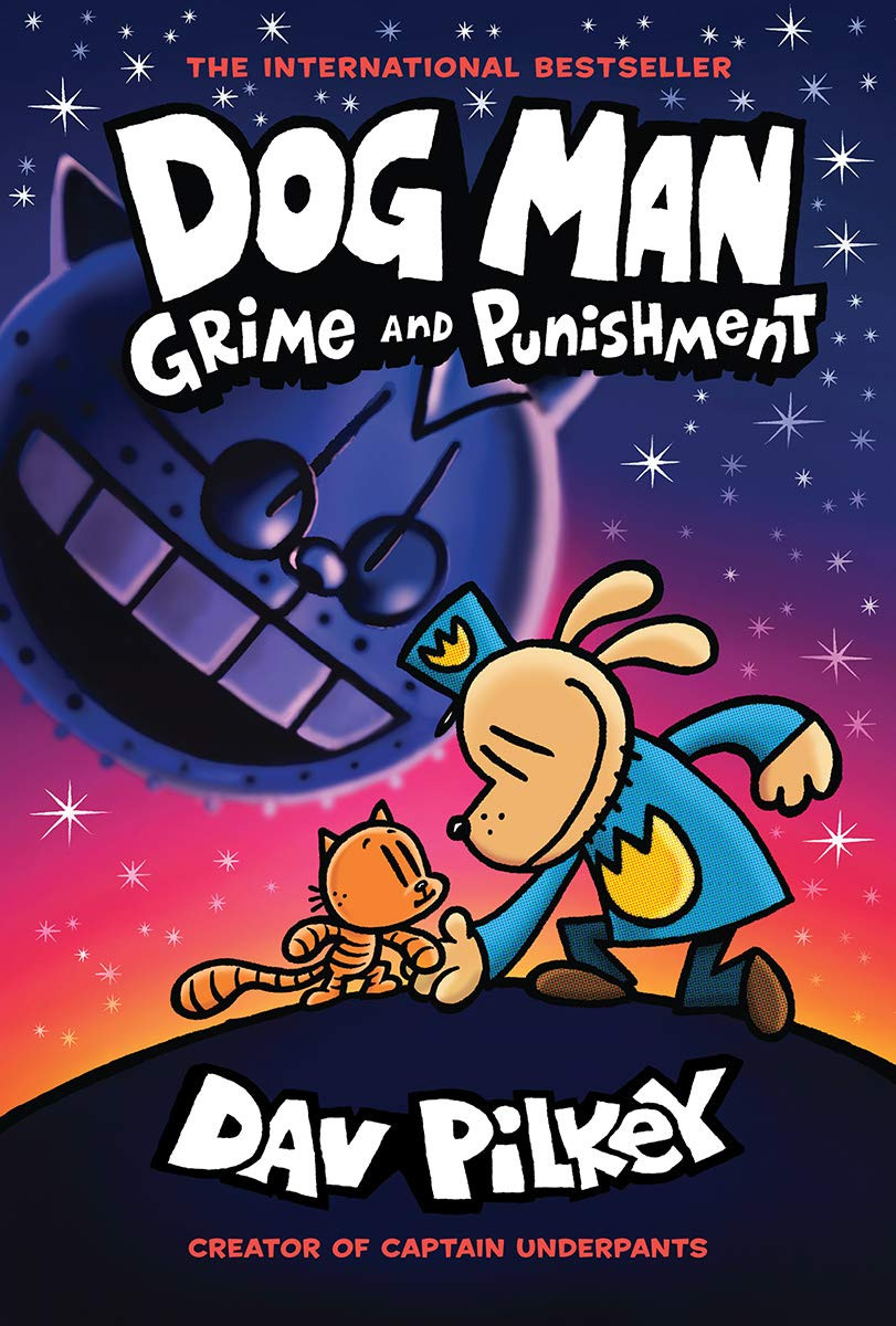 Cover of Dog Man: Grime and Punishment featuring Dog Man and a cat facing each other holding hands on a hill. Behind them is a sky full of stars and a metal device that has a cat-like face.