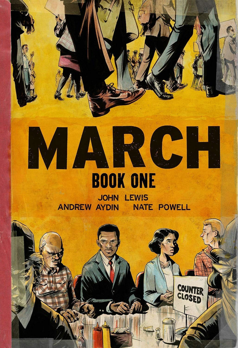 """The cover of March Book One. The top half of the cover shows legs and feet of marchers during the Civil Rights protests. The bottom half of the cover shows two black men and one black woman sitting at a counter surrounding by white people with a sign stating """"counter closed"""" sitting in front of them."""