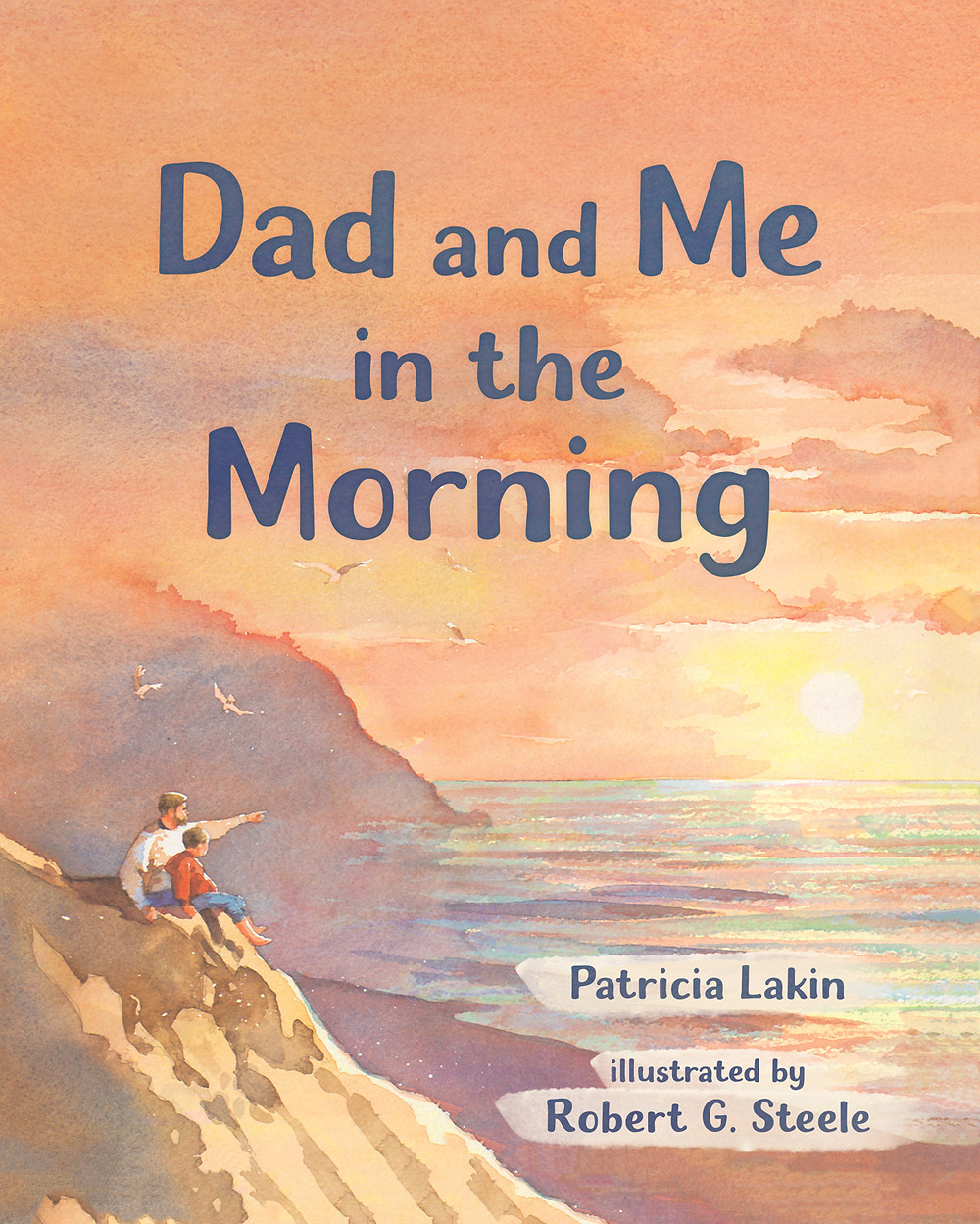 Cover of Dad and Me in the Morning written by Patricia Larkin and illustrated by Robert G. Steele.