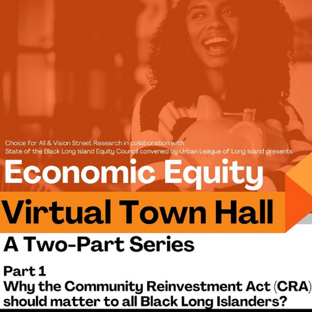Why does the Community Reinvestment Act matter to Black Long Islanders?  A Virtual Town Hall