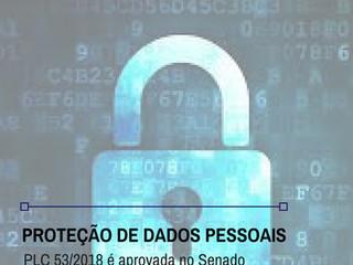 Proteção de Dados Pessoais: Senado aprova PLC 53/2018