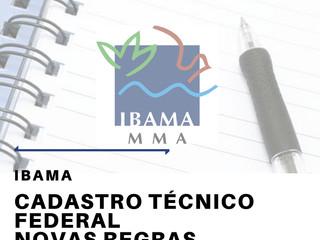PSNews | Ambiental: IBAMA - CADASTRO TÉCNICO FEDERAL - NOVAS REGRAS