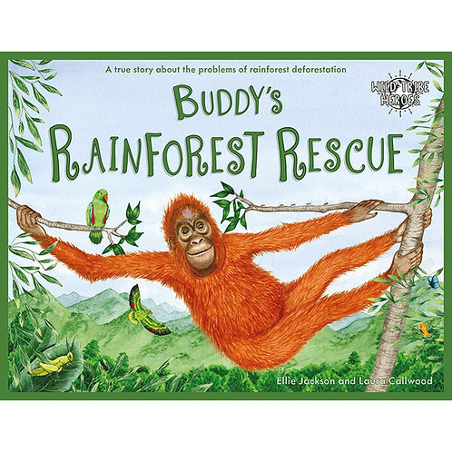 Buddys Rainforest Rescue Story book by Ellie Jackson - Wild Tribe Heroes