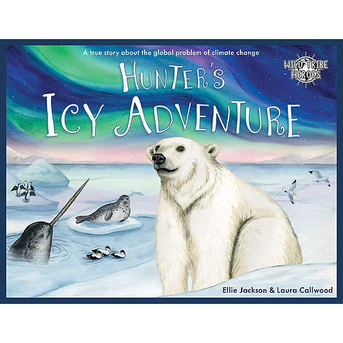 Wild Tribe Heroes - Hunter's Icy Adventure Children' s Story Book - Ellie Jackson