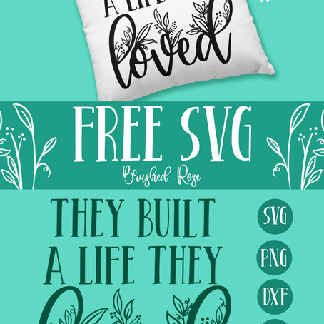 Free Botanical Wedding SVG - They built a life they loved