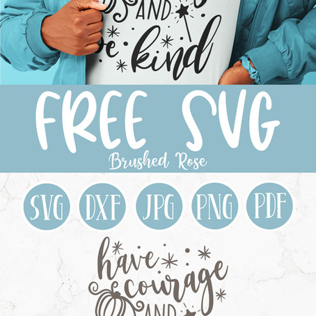 Have courage and be kind free SVG