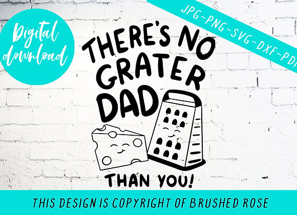 There's no grater Dad than you