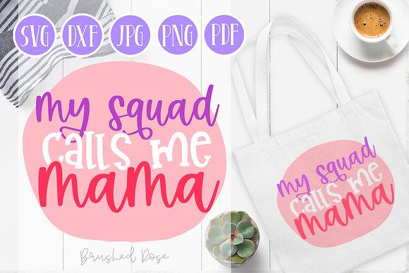 my squad calls me mama svg, layered svg, mom svg, mother