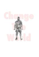 "Change The World 13"" x 19"" Archival ink jet prints 2011"