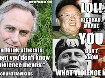 Richard Dawkins says everyone is violent, besides atheists.