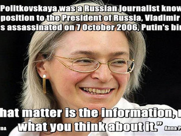 Anna Politkovskaya, the Russian journalist that criticized Putin, and paid for it with her life.