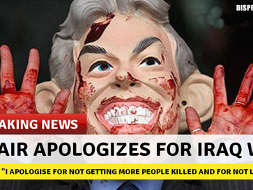 Tony Blair is so sorry about the invasion of Iraq, that he would gladly do it again.