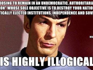 Voting for the UK to stay in the EU is highly illogical.