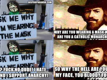 Guy Fawkes was a Catholic monarchist and not a revolutionary anarchist.