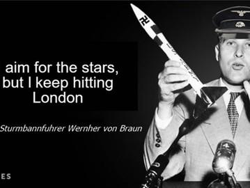 Wernher von Braun, the Nazi war criminal who became an American hero.