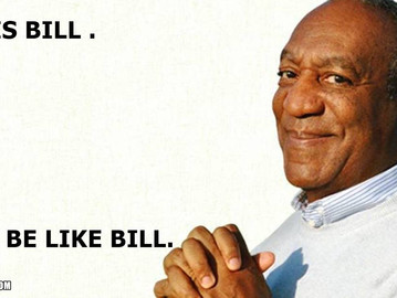 Don't be like Bill Cosby.