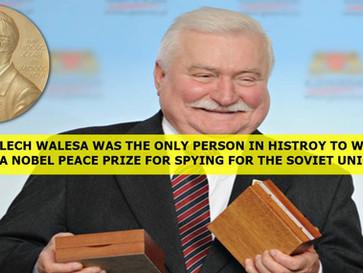 Lech Walesa, the secret Communist spy that won a Nobel peace prize.