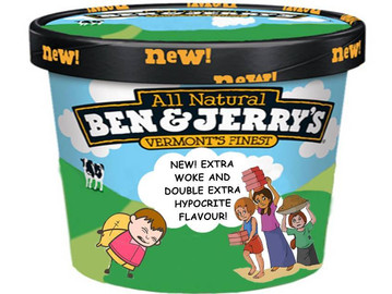 Ben & Jerry's are as 'woke' as they are hypocrites
