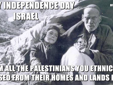 Israel's independence is the Palestinian's catastrophe.