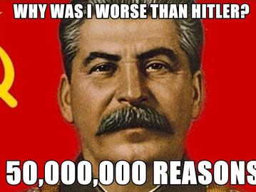 Joseph Stalin, the greatest mass murderer of all time.