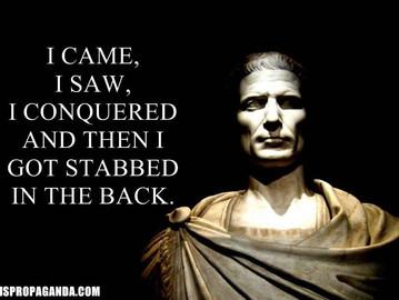 Veni, vidi, vici, Brutus.