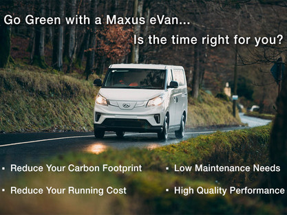 Is the time right for you to Go Green with a Maxus eVan?
