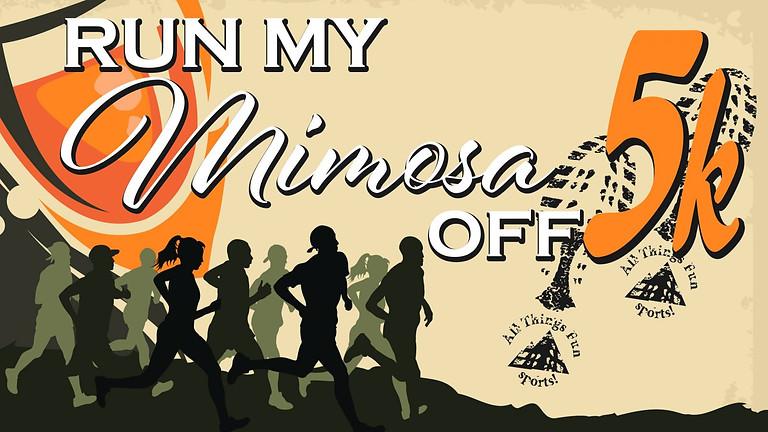 Run My Mimosa Off 5K