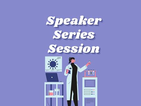 Speaker Series Session 2: SCIENCE
