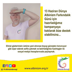 13 Haziran Dünya Albinizm Farkındalık Günü için hazırladığımız kampanyaya katılarak bize destek olab