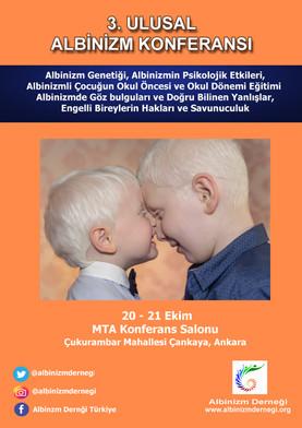 Albinizm Derneği, 3.Ulusal Konferansı'nı 20-21 Ekim 2018'de Ankara'da gerçekleştiriyor.