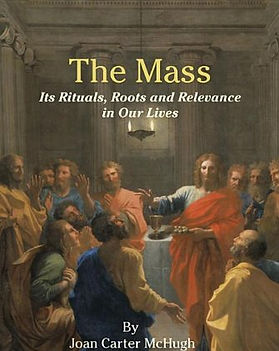 The Mass, Its Rituals, Roots and Relevan