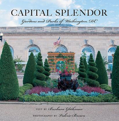 Capital Splendor: Gardens and Parks of Washington DC.jpeg
