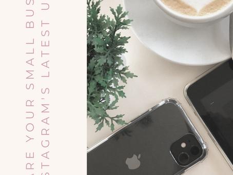 Prepare Your Small Biz for Instagram's Latest Update