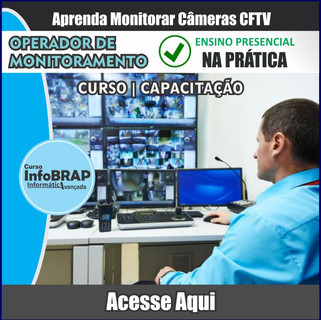 Curso Operador de Monitoramento Cftv