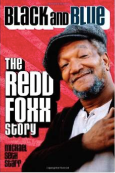 Redd Foxx, Black and Blue, Applause publishing, Sanford and son, fred G sanford, black, nightclubs, comedian, sitcom, the redd foxx show, party records, The royal family, della reese