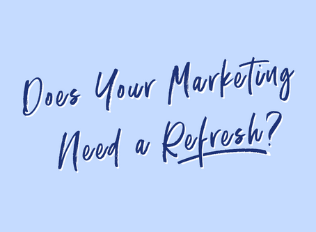 10 SIGNS THAT YOUR MARKETING NEEDS A REFRESH