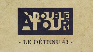 LE DÉTENU 43