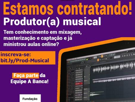 A BANCA contrata produtor(a) Musical
